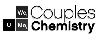 mark for WE2 U1 ME1 COUPLES CHEMISTRY, trademark #85462492