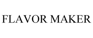 mark for FLAVOR MAKER, trademark #85463175