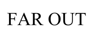 mark for FAR OUT, trademark #85463586