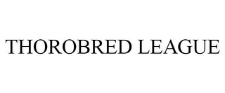 mark for THOROBRED LEAGUE, trademark #85464639