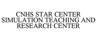 mark for CNHS STAR CENTER SIMULATION TEACHING AND RESEARCH CENTER, trademark #85464971