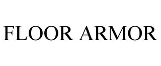 mark for FLOOR ARMOR, trademark #85465062