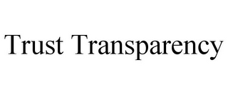 mark for TRUST TRANSPARENCY, trademark #85465191