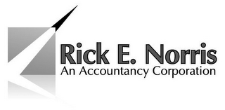 mark for RICK E. NORRIS, AN ACCOUNTANCY CORPORATION, trademark #85465553