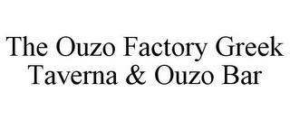 mark for THE OUZO FACTORY GREEK TAVERNA & OUZO BAR, trademark #85465709