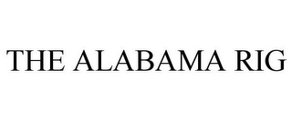 mark for THE ALABAMA RIG, trademark #85465736