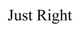 mark for JUST RIGHT, trademark #85465773