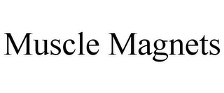 mark for MUSCLE MAGNETS, trademark #85466041