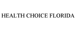 mark for HEALTH CHOICE FLORIDA, trademark #85466250