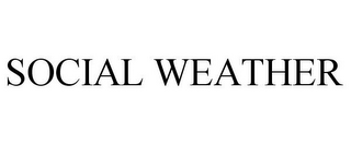 mark for SOCIAL WEATHER, trademark #85466667