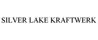 mark for SILVER LAKE KRAFTWERK, trademark #85466816