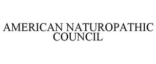 mark for AMERICAN NATUROPATHIC COUNCIL, trademark #85467073