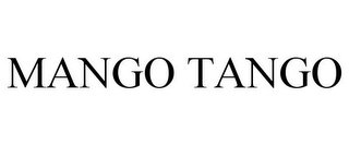 mark for MANGO TANGO, trademark #85467305