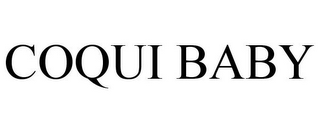 mark for COQUI BABY, trademark #85467331