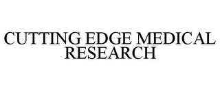 mark for CUTTING EDGE MEDICAL RESEARCH, trademark #85467386