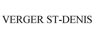 mark for VERGER ST-DENIS, trademark #85467445