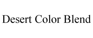 mark for DESERT COLOR BLEND, trademark #85467909