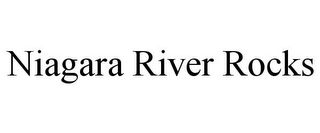 mark for NIAGARA RIVER ROCKS, trademark #85467914