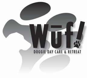 mark for WUF! DOGGIE DAY CARE & RETREAT, trademark #85468071