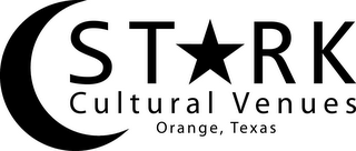 mark for STARK CULTURAL VENUES ORANGE, TEXAS, trademark #85468194