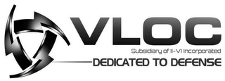mark for VLOC SUBSIDIARY OF II-VI INCORPORATED DEDICATED TO DEFENSE, trademark #85468408