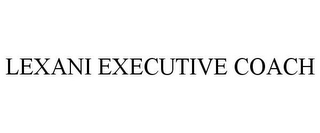 mark for LEXANI EXECUTIVE COACH, trademark #85468420