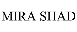 mark for MIRA SHAD, trademark #85468561