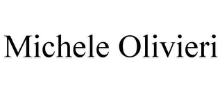mark for MICHELE OLIVIERI, trademark #85469415