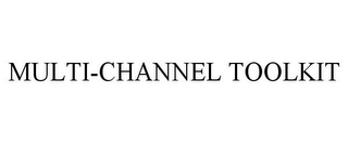 mark for MULTI-CHANNEL TOOLKIT, trademark #85469658