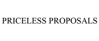 mark for PRICELESS PROPOSALS, trademark #85469951