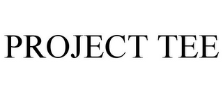 mark for PROJECT TEE, trademark #85469999