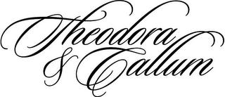 mark for THEODORA & CALLUM, trademark #85470087