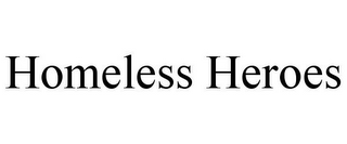 mark for HOMELESS HEROES, trademark #85470136