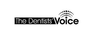 mark for THE DENTISTS' VOICE, trademark #85470617