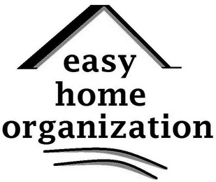 mark for EASY HOME ORGANIZATION, trademark #85470752