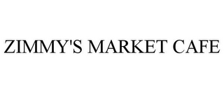 mark for ZIMMY'S MARKET CAFE, trademark #85471116