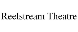 mark for REELSTREAM THEATRE, trademark #85471341