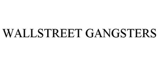 mark for WALLSTREET GANGSTERS, trademark #85472734