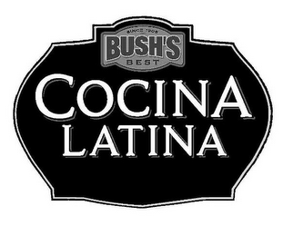 mark for SINCE 1908 BUSH'S BEST COCINA LATINA, trademark #85472768