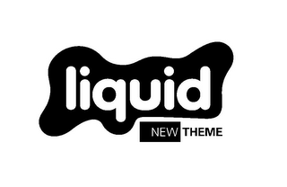 mark for LIQUID NEW THEME, trademark #85473047