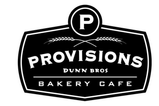 mark for P PROVISIONS DUNN BROS BAKERY CAFE, trademark #85473118