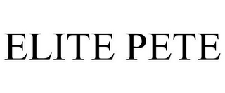 mark for ELITE PETE, trademark #85473466