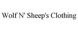 mark for WOLF N' SHEEP'S CLOTHING, trademark #85473563