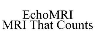 mark for ECHOMRI MRI THAT COUNTS, trademark #85473667