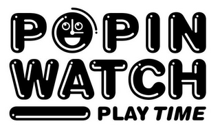 mark for POPIN WATCH PLAY TIME, trademark #85474570