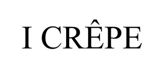 mark for I CRÊPE, trademark #85474835