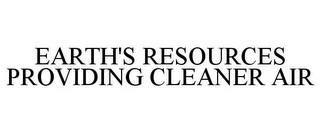 mark for EARTH'S RESOURCES PROVIDING CLEANER AIR, trademark #85475056