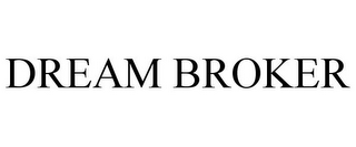 mark for DREAM BROKER, trademark #85476010
