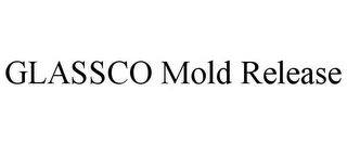 mark for GLASSCO MOLD RELEASE, trademark #85477258