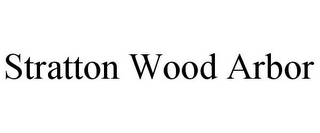 mark for STRATTON WOOD ARBOR, trademark #85477844